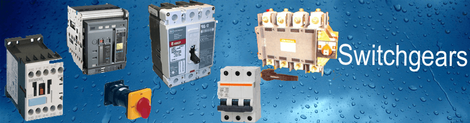 Electrical Switchgears from all leading brands - L&T, Siemens, Schneider, C&S, BCH, GE, ABB, Legrand, Havells etc.